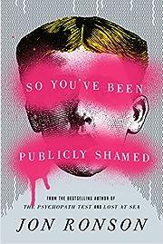 So You've Been Publicly Shamed – tekijä:…