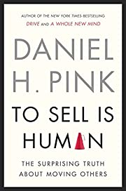 To Sell Is Human: The Surprising Truth About…