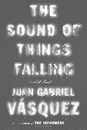 The Sound of Things Falling: A Novel por…