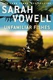 Unfamiliar fishes von Sarah Vowell