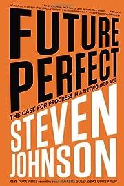Future Perfect: The Case For Progress In A…