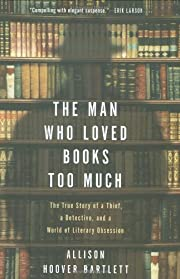 The man who loved books too much : the true…