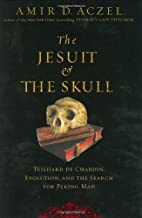 The Jesuit and the Skull: Teilhard de…