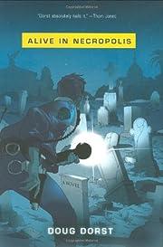 Alive in Necropolis af Doug Dorst