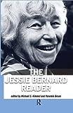 The Jessie Bernard reader / edited by Michael S. Kimmel and Yasemin Besen