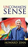 Uncommon sense from the writings of Howard Zinn / selected and introduced by Dean Birkenkamp and Wanda Rhudy