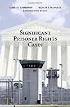 Significant Prisoner Rights Cases by James…