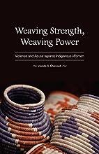 Weaving Strength, Weaving Power: Violence…