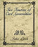 Two treatises of government : in the former, the false principles and foundation of Sir Robert Filmer and his followers are detected and overthrown, the latter is an essay concerning the true original, extent, and end of civil government