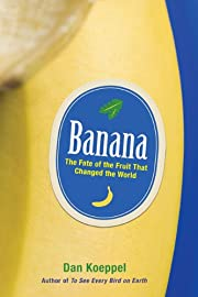 Banana: The Fate of the Fruit That Changed…