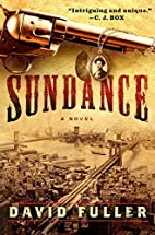 Sundance: A Novel by David Fuller