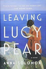 Leaving Lucy Pear – tekijä: Anna Solomon