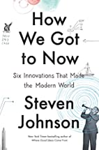 How We Got to Now: Six Innovations That Made…