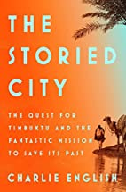The Storied City: The Quest for Timbuktu and…