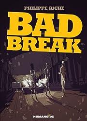 Bad Break af Philippe Riche