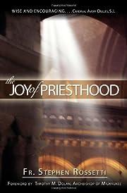 The joy of priesthood por Stephen J.…