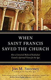 When Saint Francis Saved the Church: How a…