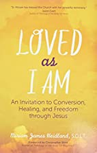 Loved as I Am: An Invitation to Conversion,…
