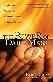 The Power of Daily Mass: How Frequent…