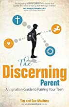 The Discerning Parent: An Ignatian Guide to…