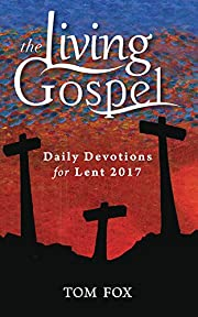 Daily Devotions for Lent 2017 (Living…