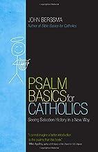 Psalm Basics for Catholics: Seeing Salvation…