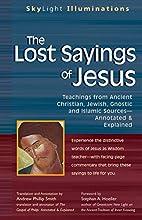 The Lost Sayings of Jesus: Teachings from…