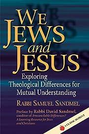 We Jews and Jesus : exploring theological…