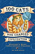 100 Cats Who Changed Civilization: History's…