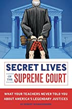 Secret Lives of the Supreme Court: What Your…