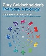 Gary Goldschneider's Everyday Astrology…