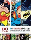 DC Comics : the 75th anniversary poster book / edited by Robert Schnakenberg, Paul Levitz