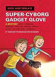 Nick and Tesla's Super-Cyborg Gadget Glove:…