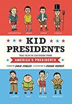 Kid Presidents: True Tales of Childhood from…