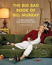 The Big Bad Book of Bill Murray: A Critical…