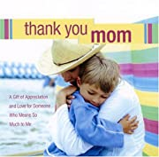 Thank You Mom, Illustrated Gift Edition de…