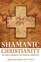 Shamanic Christianity: The Direct Experience…