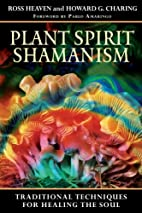 Plant Spirit Shamanism: Traditional…