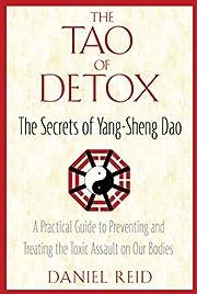 The Tao of Detox: The Secrets of Yang-Sheng…