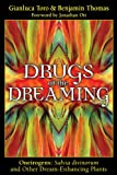 Drugs of the Dreaming: Oneirogens: <i> Salvia divinorum</i> and Other Dream-Enhancing Plants, Toro, Gianluca; Thomas, Benjamin