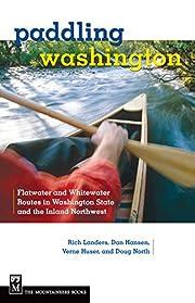 Paddling Washington: 100 Flatwater and…
