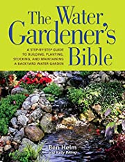 The Water Gardener's Bible: A Step-by-Step…
