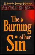The Burning Of Her Sin by Patty G. Henderson