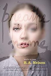 Breathe My Name di R.A. Nelson
