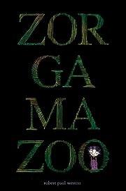 Zorgamazoo – tekijä: Robert Paul Weston