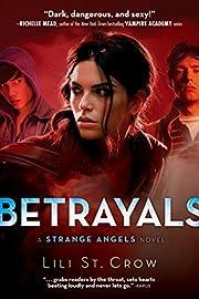 Betrayals (Strange Angels, Book 2) af Lili…