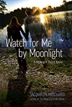 Watch for Me by Moonlight: A Midnight Twins…
