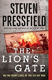 The Lion's Gate: On the Front Lines of the…