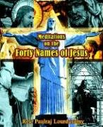 Meditations on the Forty Names of Jesus de…