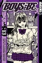 Boys Be: Second Season, Vol. 13 by Hiroyuki…